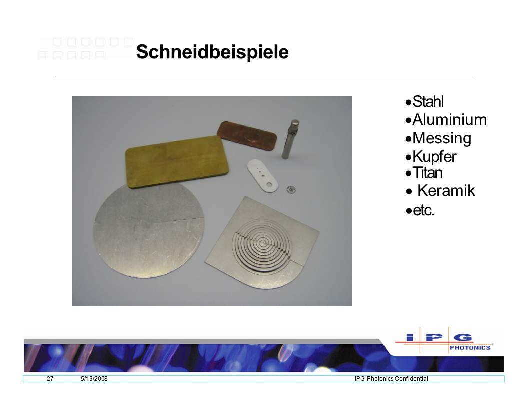275/13/2008IPG Photonics Confidential Schneidbeispiele Stahl Aluminium Messing Kupfer Titan Keramik etc.