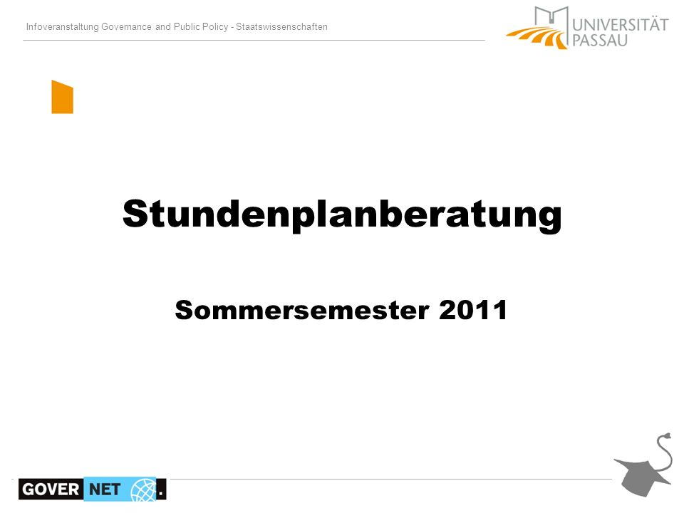 Infoveranstaltung Governance and Public Policy - Staatswissenschaften / 18 Stundenplanberatung Sommersemester 2011