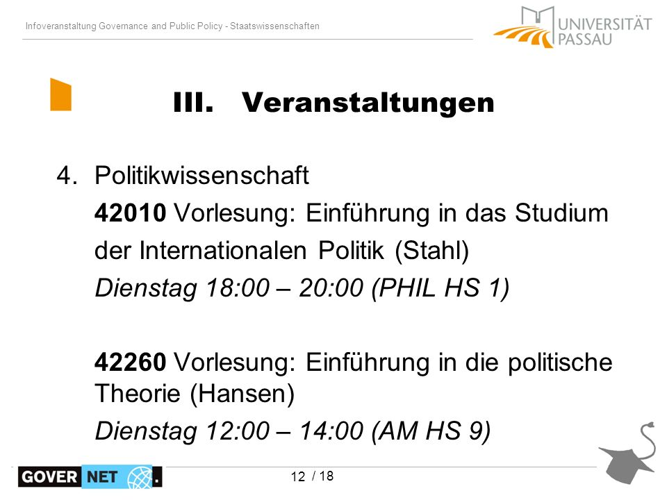 Infoveranstaltung Governance and Public Policy - Staatswissenschaften / 18 12 III. Veranstaltungen 4.Politikwissenschaft 42010 Vorlesung: Einführung i