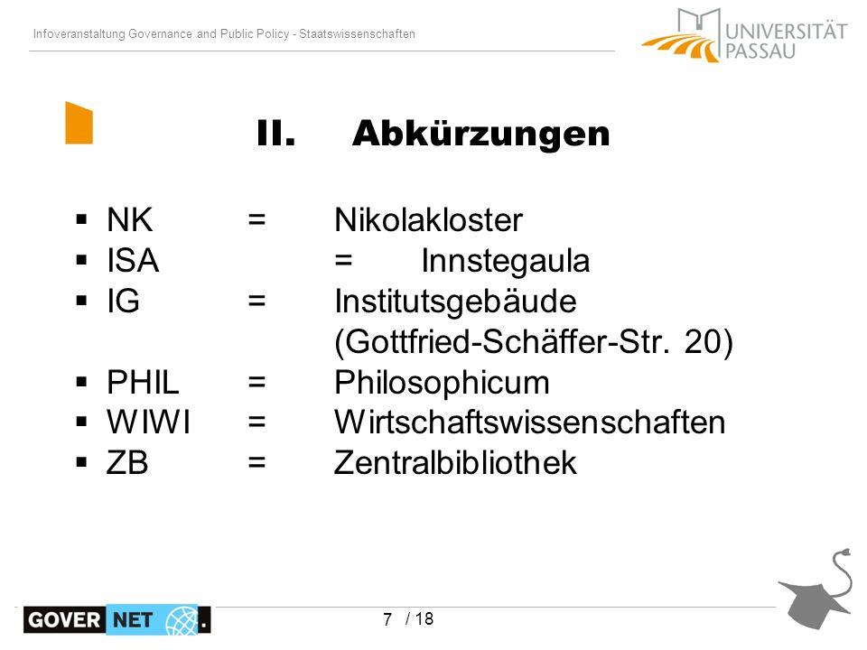 Infoveranstaltung Governance and Public Policy - Staatswissenschaften / 18 7 NK= Nikolakloster ISA= Innstegaula IG= Institutsgebäude (Gottfried-Schäffer-Str.