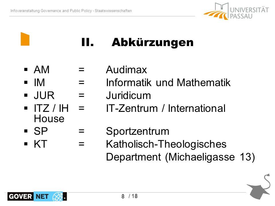 Infoveranstaltung Governance and Public Policy - Staatswissenschaften / 18 8 AM= Audimax IM= Informatik und Mathematik JUR= Juridicum ITZ / IH= IT-Zen