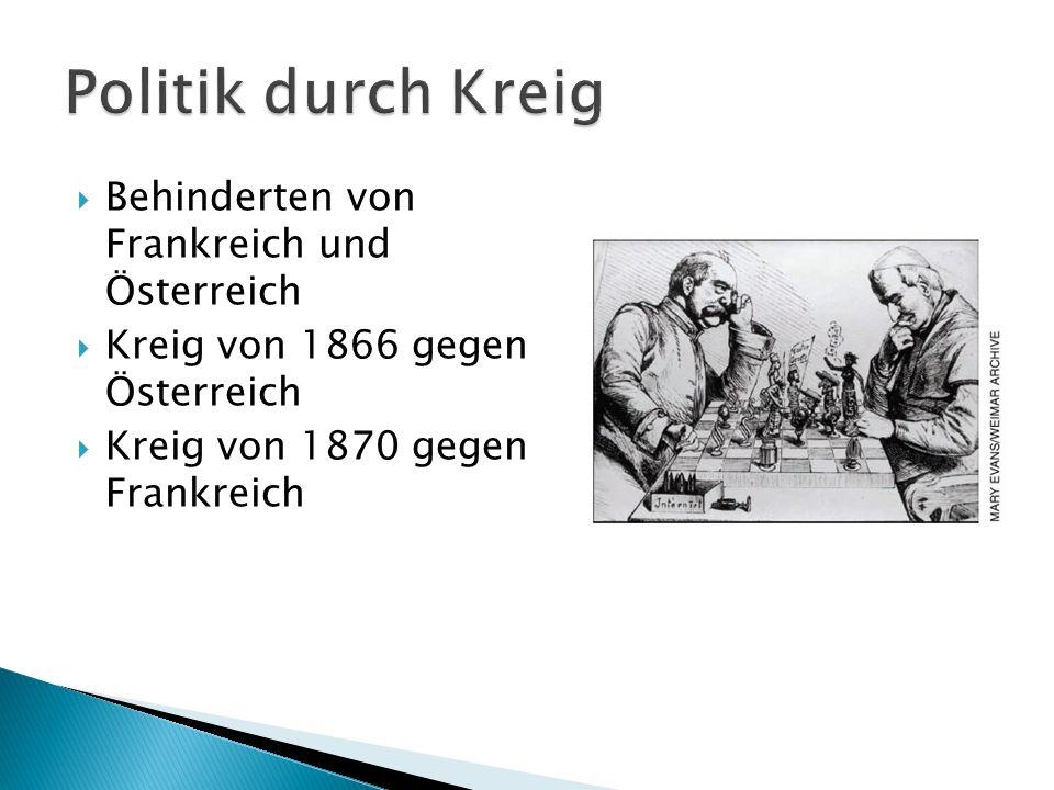 Behinderten von Frankreich und Österreich Kreig von 1866 gegen Österreich Kreig von 1870 gegen Frankreich