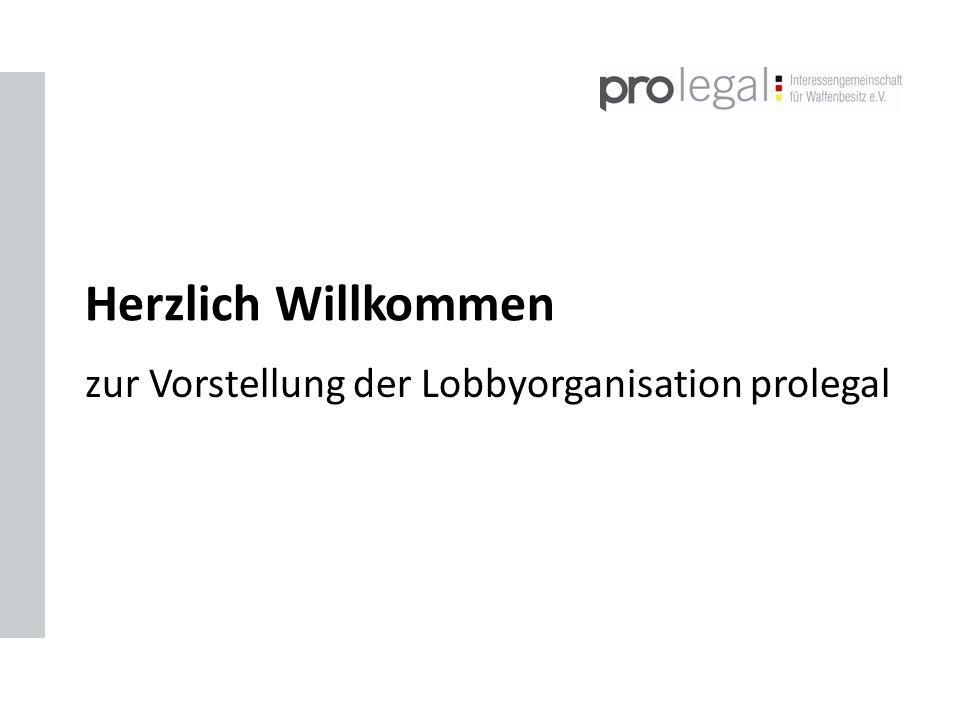 Herzlich Willkommen zur Vorstellung der Lobbyorganisation prolegal