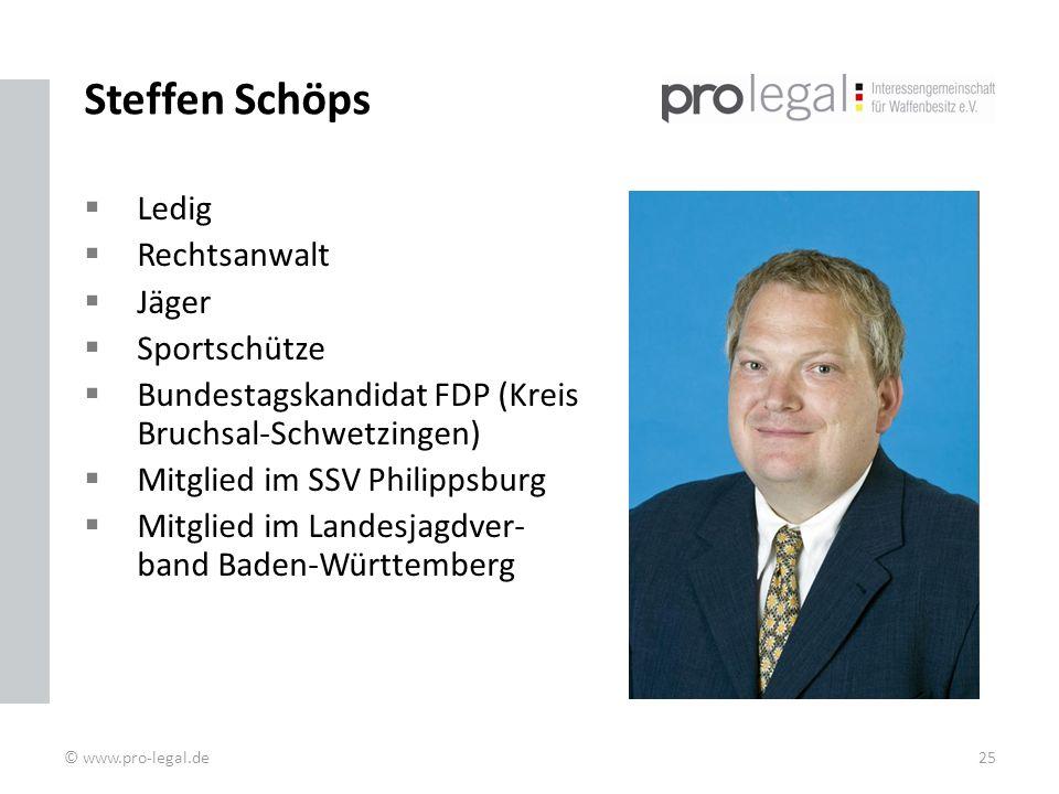 Steffen Schöps Ledig Rechtsanwalt Jäger Sportschütze Bundestagskandidat FDP (Kreis Bruchsal-Schwetzingen) Mitglied im SSV Philippsburg Mitglied im Landesjagdver- band Baden-Württemberg © www.pro-legal.de25