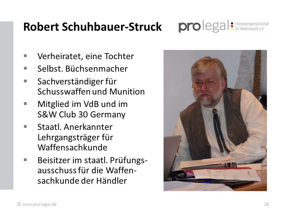 Robert Schuhbauer-Struck Verheiratet, eine Tochter Selbst.