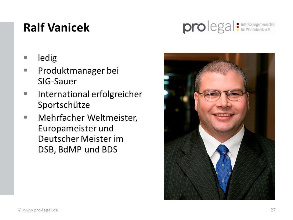 Ralf Vanicek ledig Produktmanager bei SIG-Sauer International erfolgreicher Sportschütze Mehrfacher Weltmeister, Europameister und Deutscher Meister im DSB, BdMP und BDS © www.pro-legal.de27