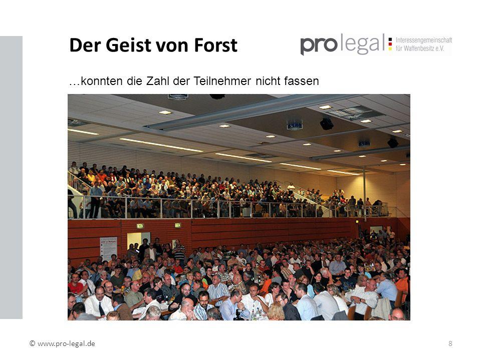 Der Geist von Forst © www.pro-legal.de8 …konnten die Zahl der Teilnehmer nicht fassen