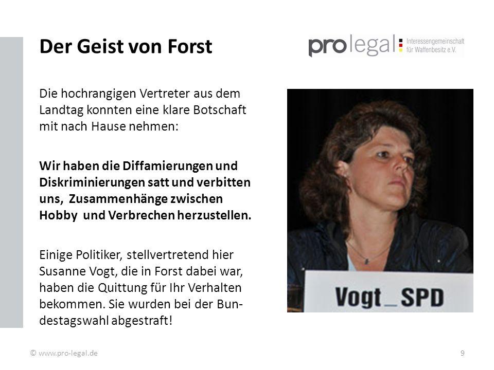 Der Geist von Forst Die hochrangigen Vertreter aus dem Landtag konnten eine klare Botschaft mit nach Hause nehmen: Wir haben die Diffamierungen und Diskriminierungen satt und verbitten uns, Zusammenhänge zwischen Hobby und Verbrechen herzustellen.