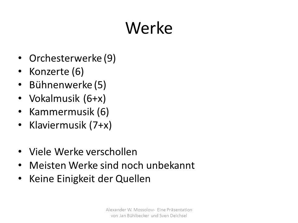 Werke Orchesterwerke (9) Konzerte (6) Bühnenwerke (5) Vokalmusik (6+x) Kammermusik (6) Klaviermusik (7+x) Viele Werke verschollen Meisten Werke sind n