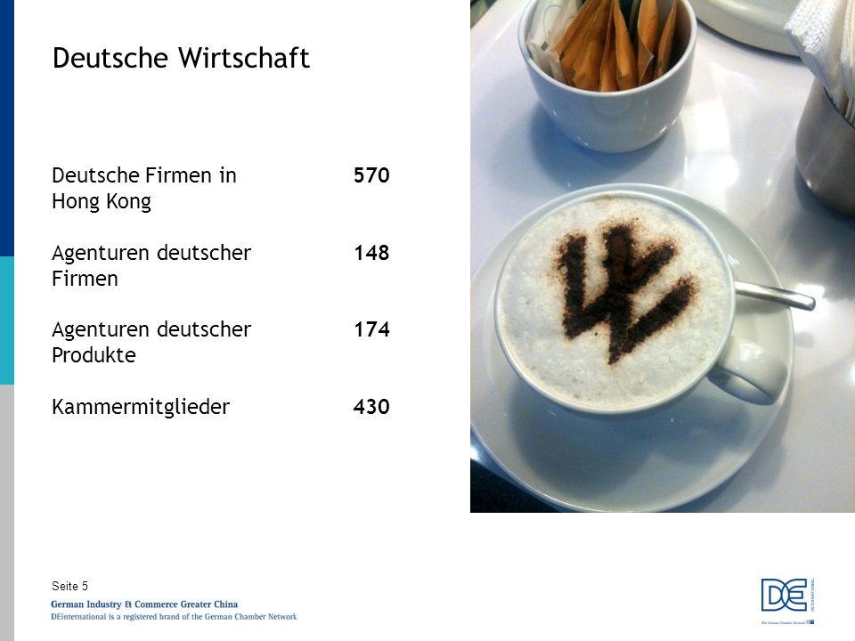 Seite 5 Deutsche Wirtschaft Deutsche Firmen in Hong Kong 570 Agenturen deutscher Firmen 148 Agenturen deutscher Produkte 174 Kammermitglieder430