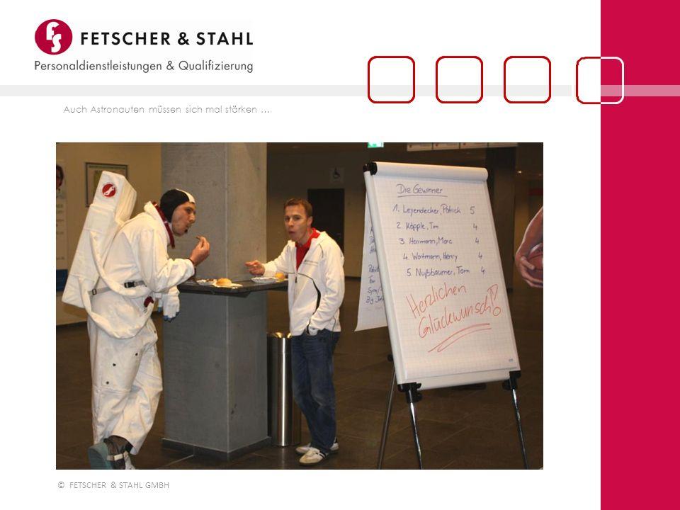 © FETSCHER & STAHL GMBH Auch Astronauten müssen sich mal stärken …