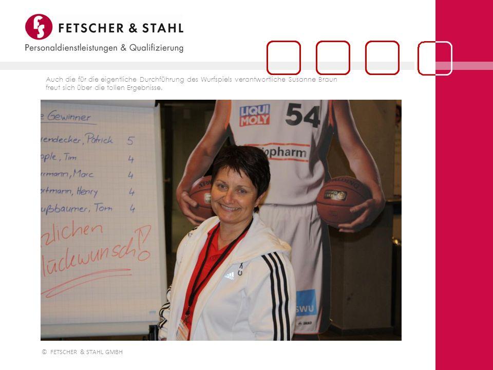 © FETSCHER & STAHL GMBH Auch die für die eigentliche Durchführung des Wurfspiels verantwortliche Susanne Braun freut sich über die tollen Ergebnisse.