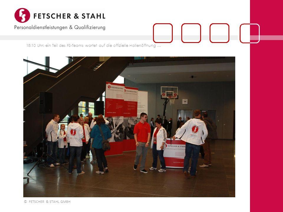 © FETSCHER & STAHL GMBH 18:15 Uhr: … und freundet sich gleich mal mit den anderen Sponsorenmaskottchen an