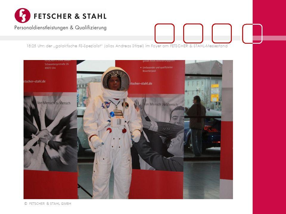 © FETSCHER & STAHL GMBH 18:25 Uhr: der galaktische FS-Spezialist (alias Andreas Stirzel) im Foyer am FETSCHER & STAHL-Messestand