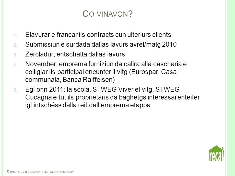 C O VINAVON . 1. Elavurar e francar ils contracts cun ulteriurs clients 2.