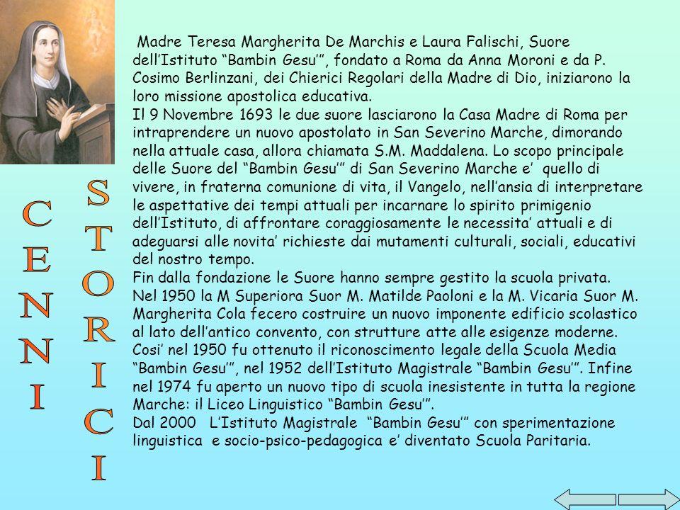 LIstituto Magistrale Bambin Gesu di San Severino Marche con sperimentazione BROCCA; e strutturatoin un indirizzo linguistico e in uno Socio-Psico-Pedagogico.