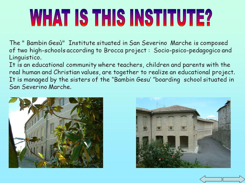 LEcole Normale de « Jésus-Christ enfant » de San Severino Marche a deux orientations, lune pour létude des langues étrangères et lautre pour la formation des instituteurs.