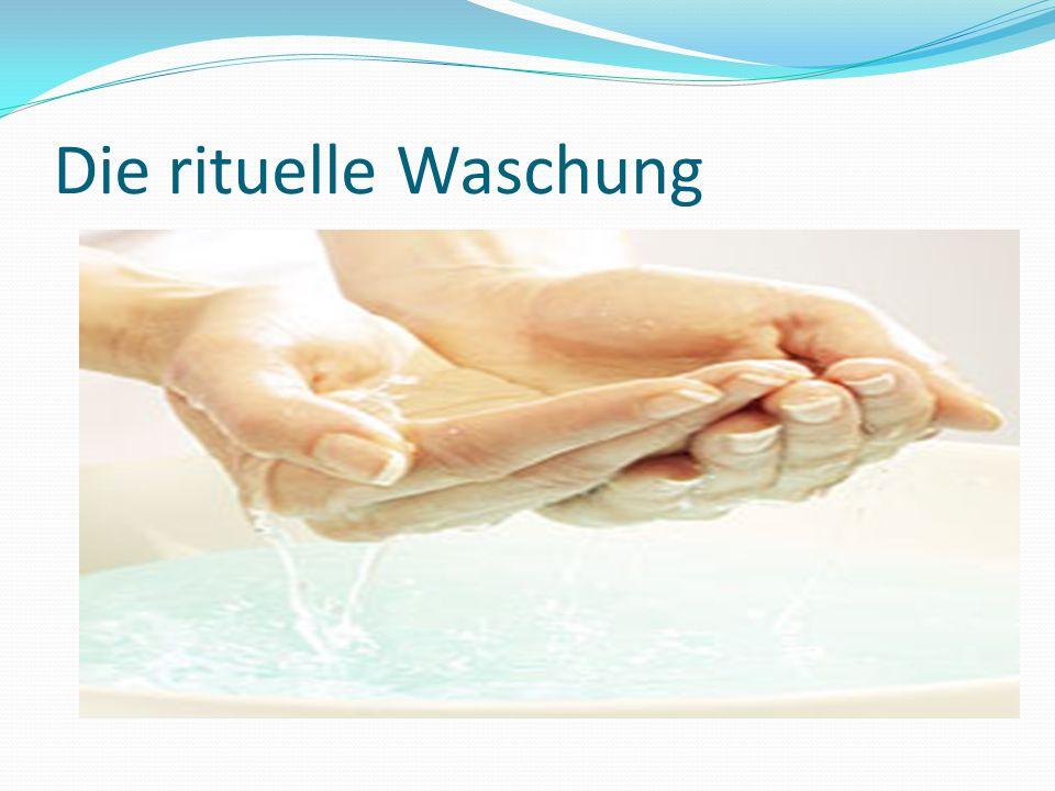 Die rituelle Waschung