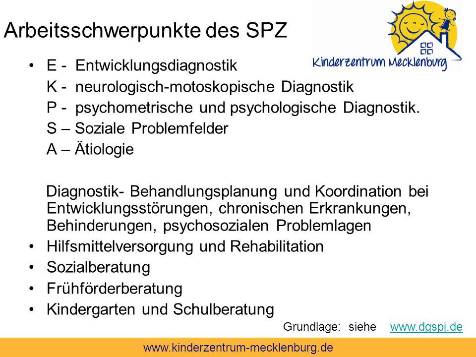 Arbeitsschwerpunkte des SPZ E - Entwicklungsdiagnostik K - neurologisch-motoskopische Diagnostik P - psychometrische und psychologische Diagnostik. S