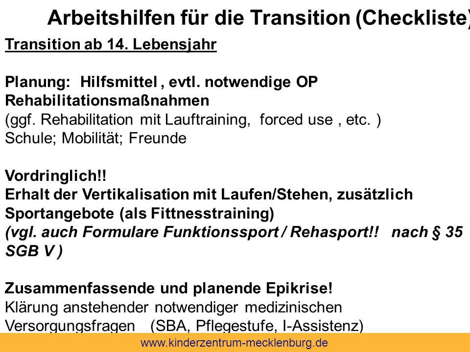 Transition ab 14. Lebensjahr Planung: Hilfsmittel, evtl. notwendige OP Rehabilitationsmaßnahmen (ggf. Rehabilitation mit Lauftraining, forced use, etc