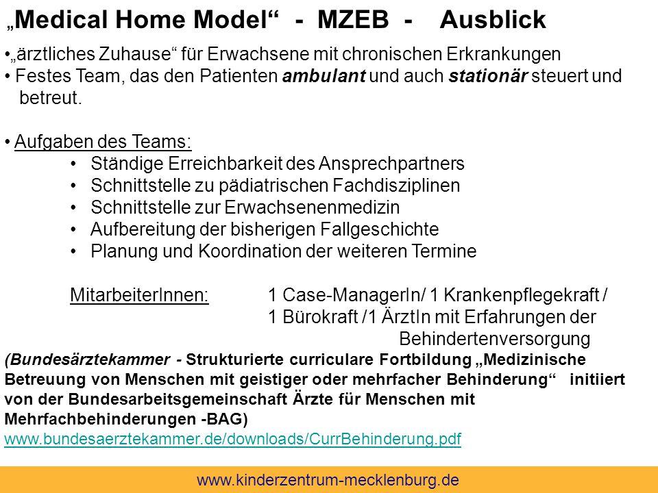 """"""" Medical Home Model"""" - MZEB - Ausblick """"ärztliches Zuhause"""" für Erwachsene mit chronischen Erkrankungen Festes Team, das den Patienten ambulant und a"""