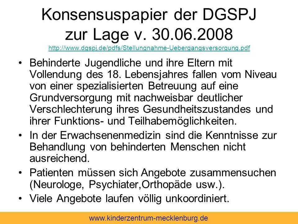 Konsensuspapier der DGSPJ zur Lage v. 30.06.2008 http://www.dgspj.de/pdfs/Stellungnahme-Uebergangsversorgung.pdf http://www.dgspj.de/pdfs/Stellungnahm
