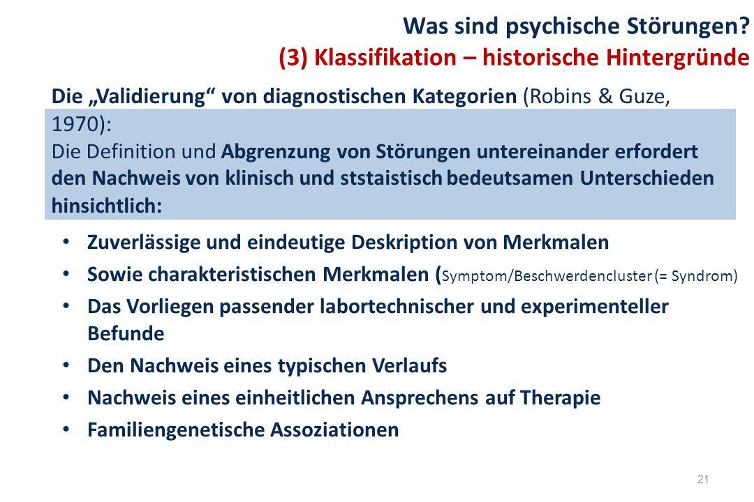 """Die """"Validierung"""" von diagnostischen Kategorien (Robins & Guze, 1970): Die Definition und Abgrenzung von Störungen untereinander erfordert den Nachwei"""