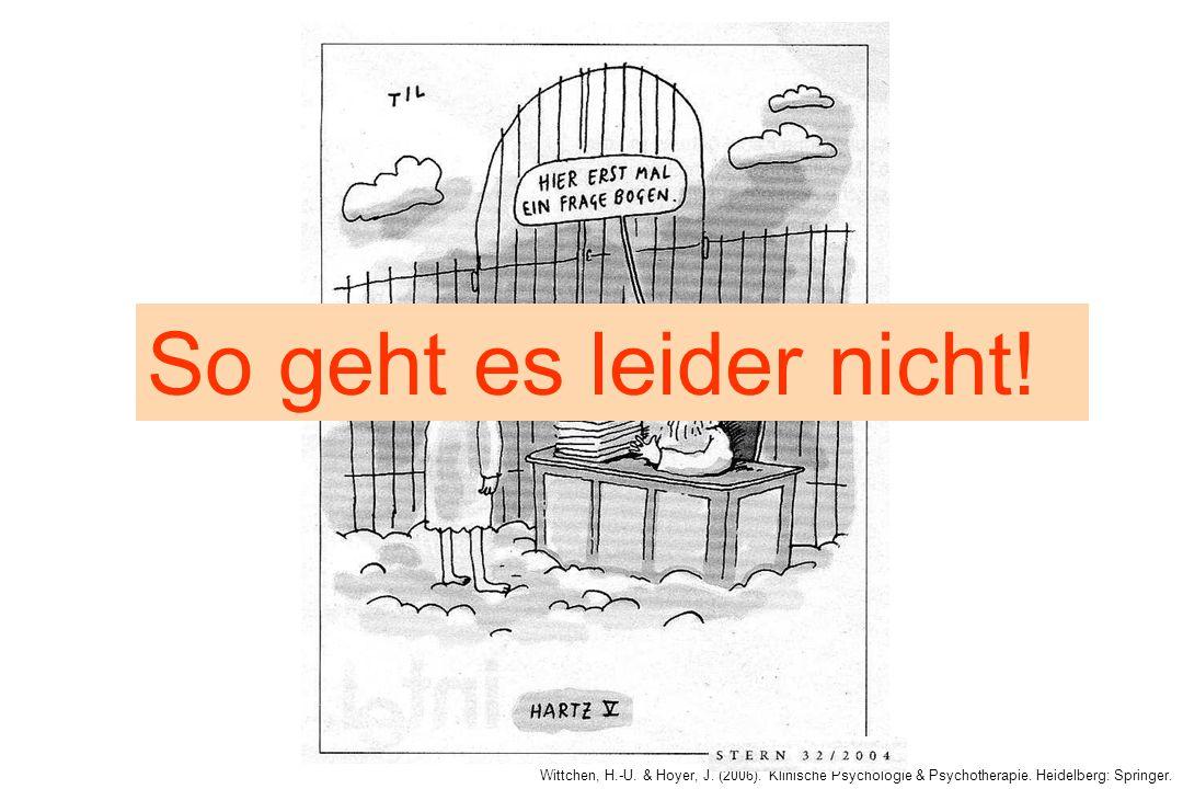 Wittchen, H.-U. & Hoyer, J. (2006). Klinische Psychologie & Psychotherapie. Heidelberg: Springer. So geht es leider nicht!