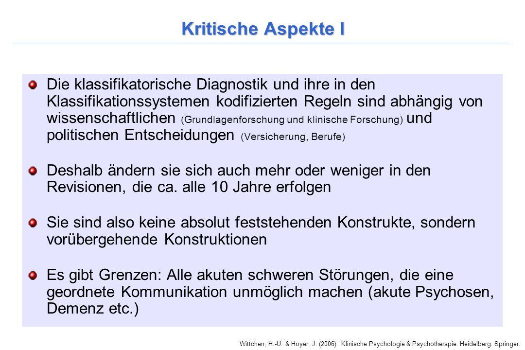 Wittchen, H.-U. & Hoyer, J. (2006). Klinische Psychologie & Psychotherapie. Heidelberg: Springer. Kritische Aspekte I Die klassifikatorische Diagnosti