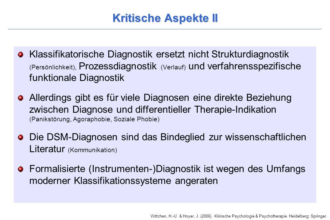 Wittchen, H.-U. & Hoyer, J. (2006). Klinische Psychologie & Psychotherapie. Heidelberg: Springer. Kritische Aspekte II Klassifikatorische Diagnostik e