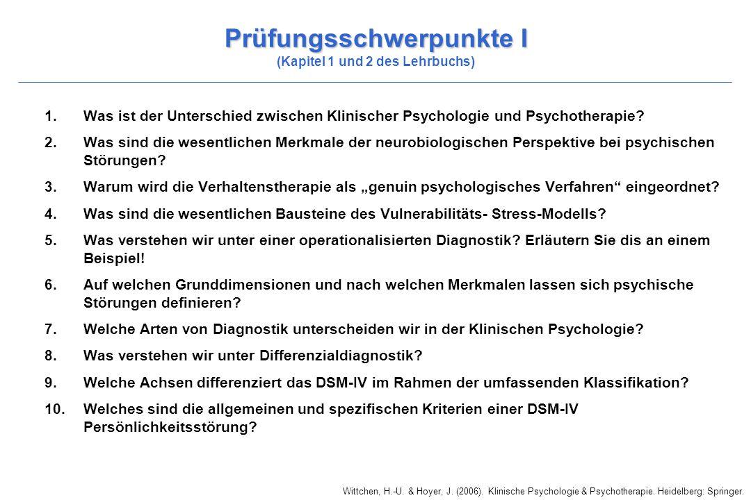 Wittchen, H.-U. & Hoyer, J. (2006). Klinische Psychologie & Psychotherapie. Heidelberg: Springer. Prüfungsschwerpunkte I Prüfungsschwerpunkte I (Kapit
