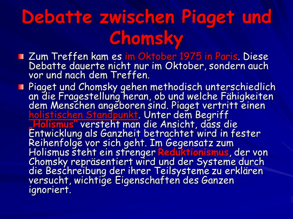 Debatte zwischen Piaget und Chomsky Zum Treffen kam es im Oktober 1975 in Paris.