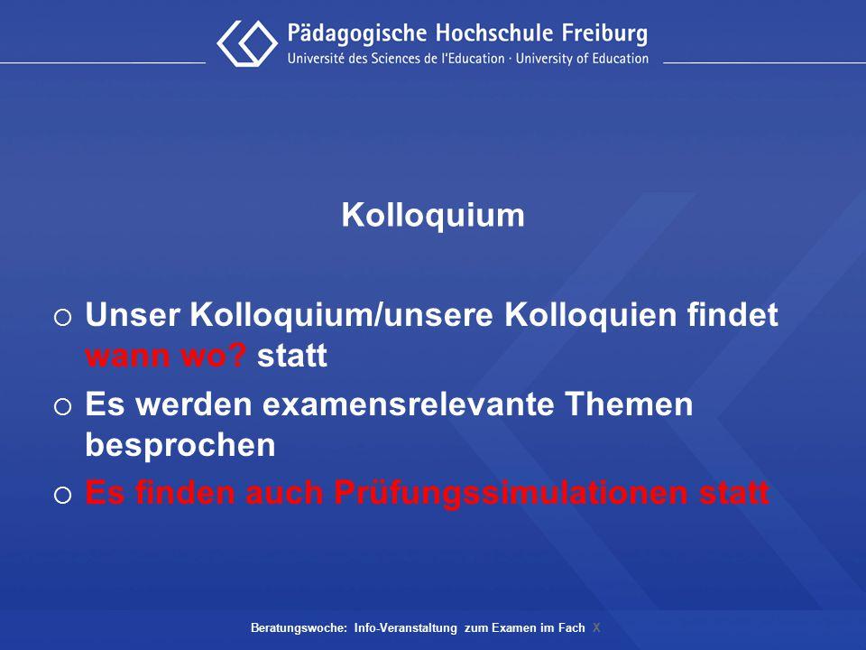 Kolloquium  Unser Kolloquium/unsere Kolloquien findet wann wo? statt  Es werden examensrelevante Themen besprochen  Es finden auch Prüfungssimulati
