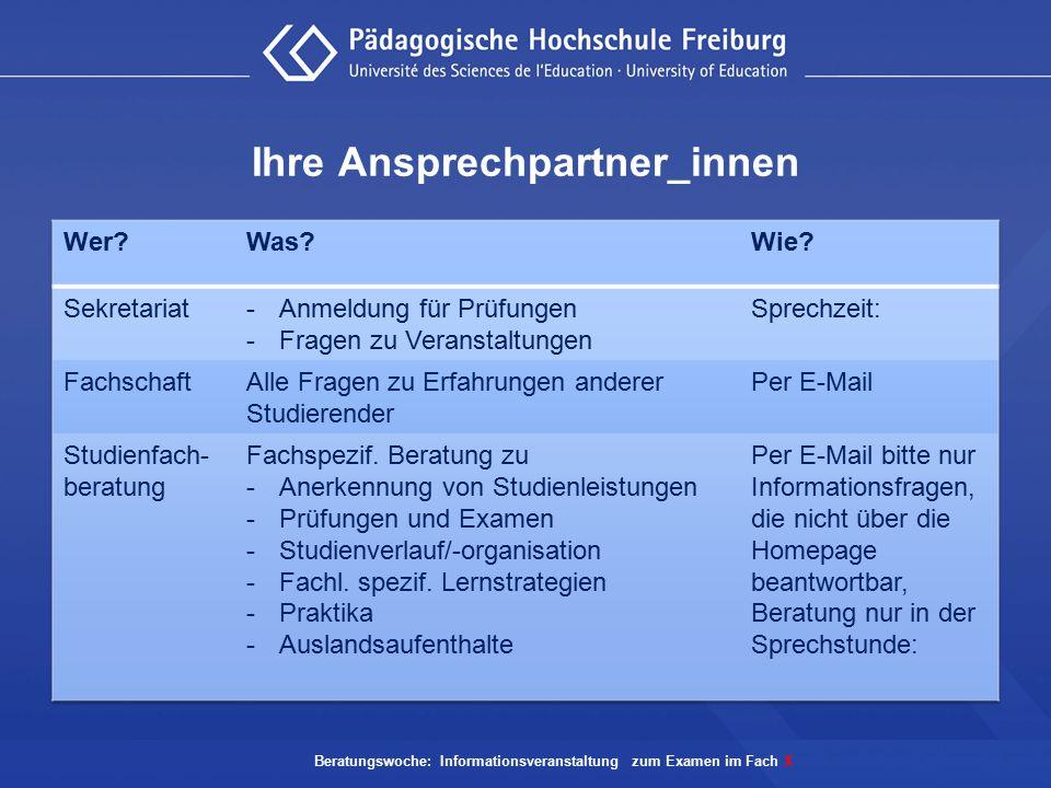 Ihre Ansprechpartner_innen Beratungswoche: Informationsveranstaltung zum Examen im Fach X