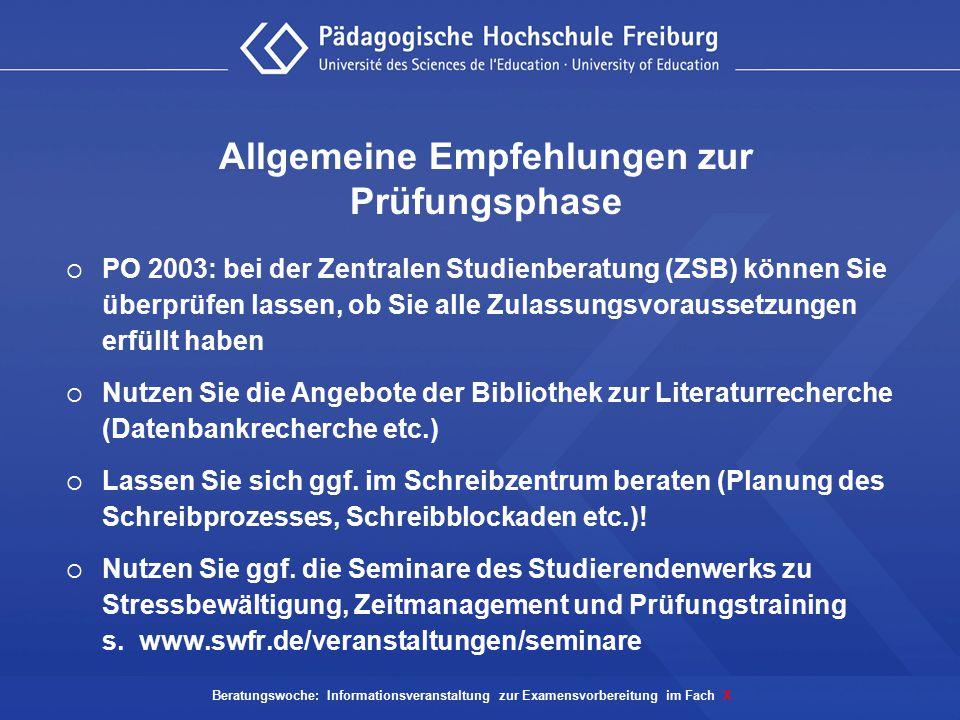 Allgemeine Empfehlungen zur Prüfungsphase  PO 2003: bei der Zentralen Studienberatung (ZSB) können Sie überprüfen lassen, ob Sie alle Zulassungsvorau