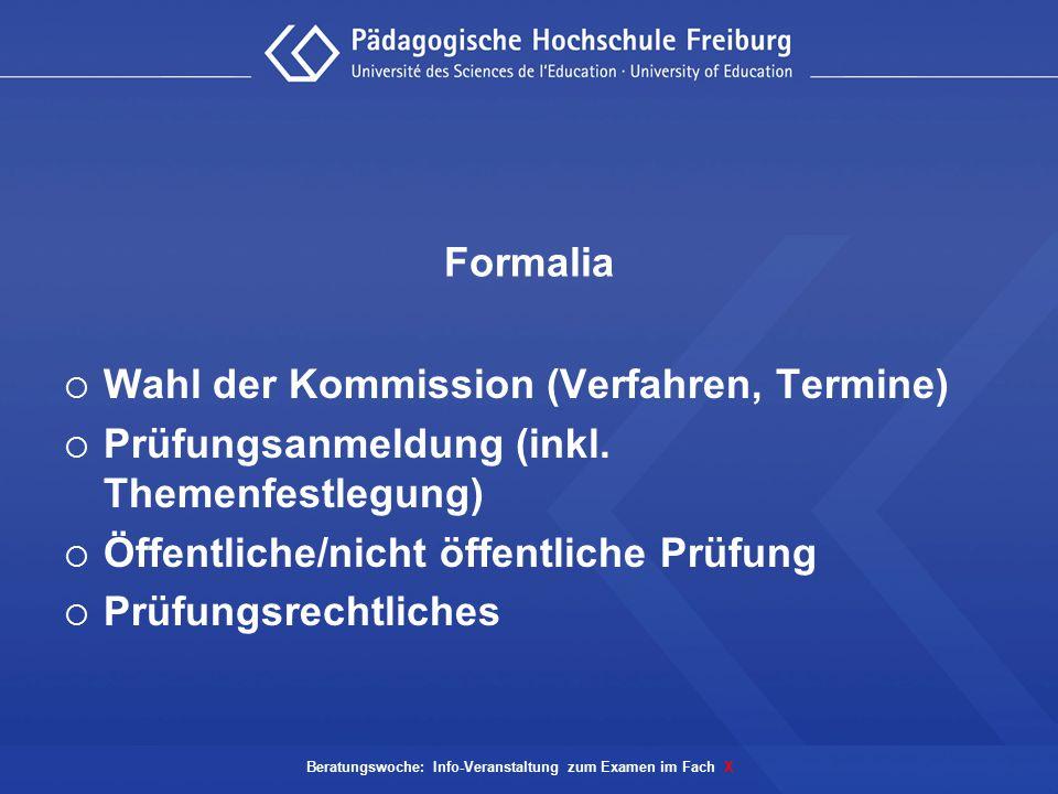 Formalia  Wahl der Kommission (Verfahren, Termine)  Prüfungsanmeldung (inkl. Themenfestlegung)  Öffentliche/nicht öffentliche Prüfung  Prüfungsrec