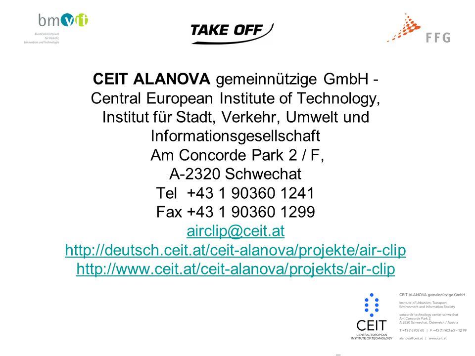 CEIT ALANOVA gemeinnützige GmbH - Central European Institute of Technology, Institut für Stadt, Verkehr, Umwelt und Informationsgesellschaft Am Concorde Park 2 / F, A-2320 Schwechat Tel +43 1 90360 1241 Fax +43 1 90360 1299 airclip@ceit.at http://deutsch.ceit.at/ceit-alanova/projekte/air-clip http://www.ceit.at/ceit-alanova/projekts/air-clip airclip@ceit.at http://deutsch.ceit.at/ceit-alanova/projekte/air-clip http://www.ceit.at/ceit-alanova/projekts/air-clip