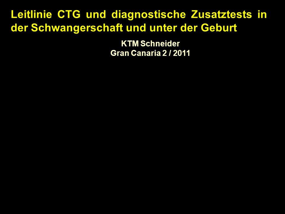Leitlinie CTG und diagnostische Zusatztests in der Schwangerschaft und unter der Geburt KTM Schneider Gran Canaria 2 / 2011