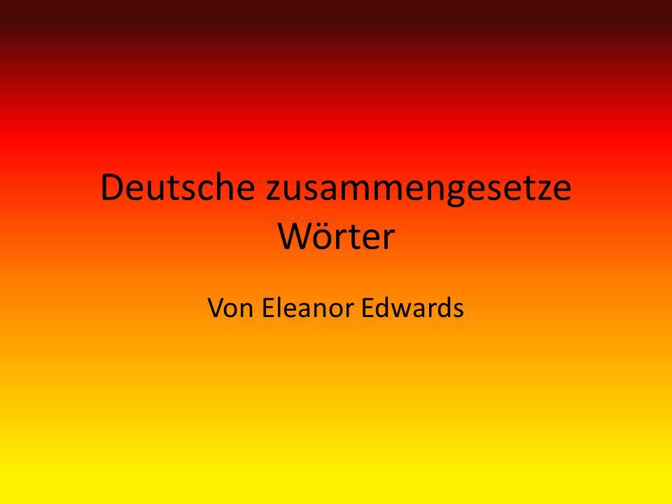 Deutsche zusammengesetze Wörter Von Eleanor Edwards