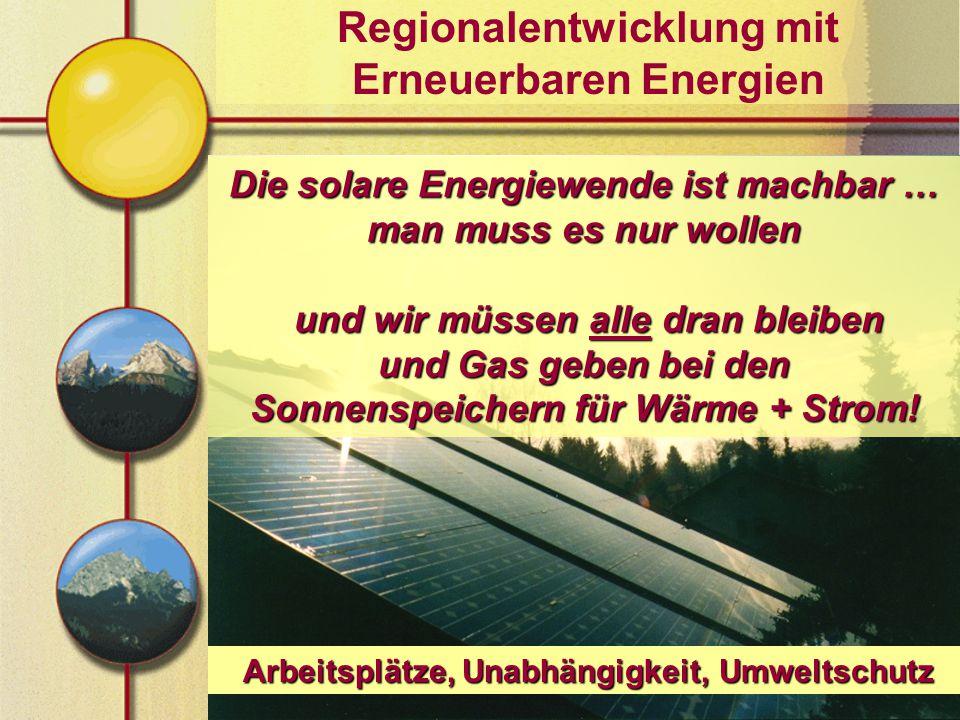 Die solare Energiewende ist machbar … man muss es nur wollen und wir müssen alle dran bleiben und Gas geben bei den Sonnenspeichern für Wärme + Strom.