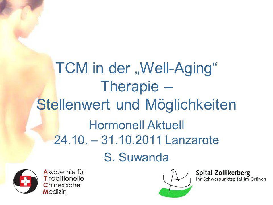 """TCM in der """"Well-Aging Therapie – Stellenwert und Möglichkeiten Hormonell Aktuell 24.10."""