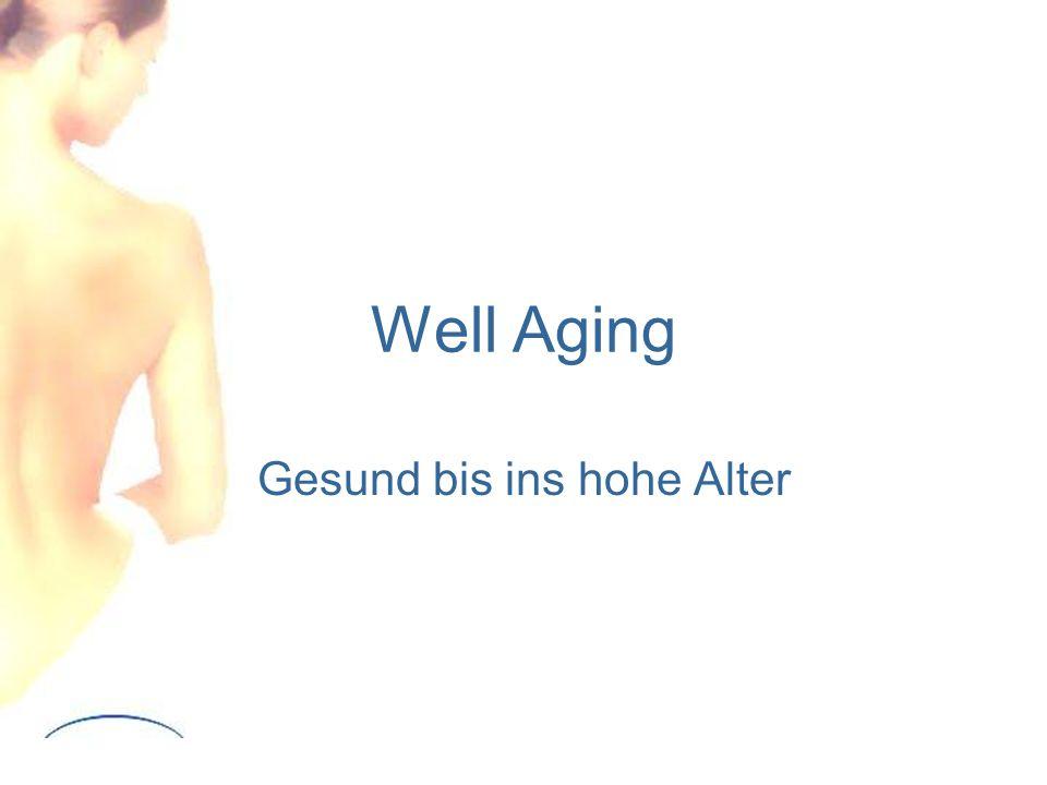 Well Aging Gesund bis ins hohe Alter