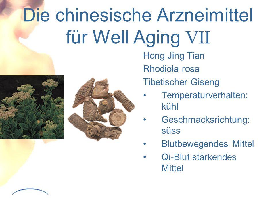 Die chinesische Arzneimittel für Well Aging VII Hong Jing Tian Rhodiola rosa Tibetischer Giseng Temperaturverhalten: kühl Geschmacksrichtung: süss Blutbewegendes Mittel Qi-Blut stärkendes Mittel