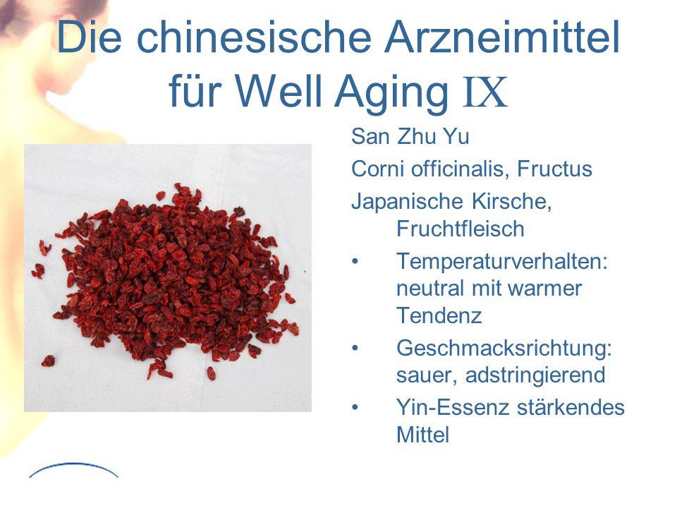 Die chinesische Arzneimittel für Well Aging IX San Zhu Yu Corni officinalis, Fructus Japanische Kirsche, Fruchtfleisch Temperaturverhalten: neutral mit warmer Tendenz Geschmacksrichtung: sauer, adstringierend Yin-Essenz stärkendes Mittel