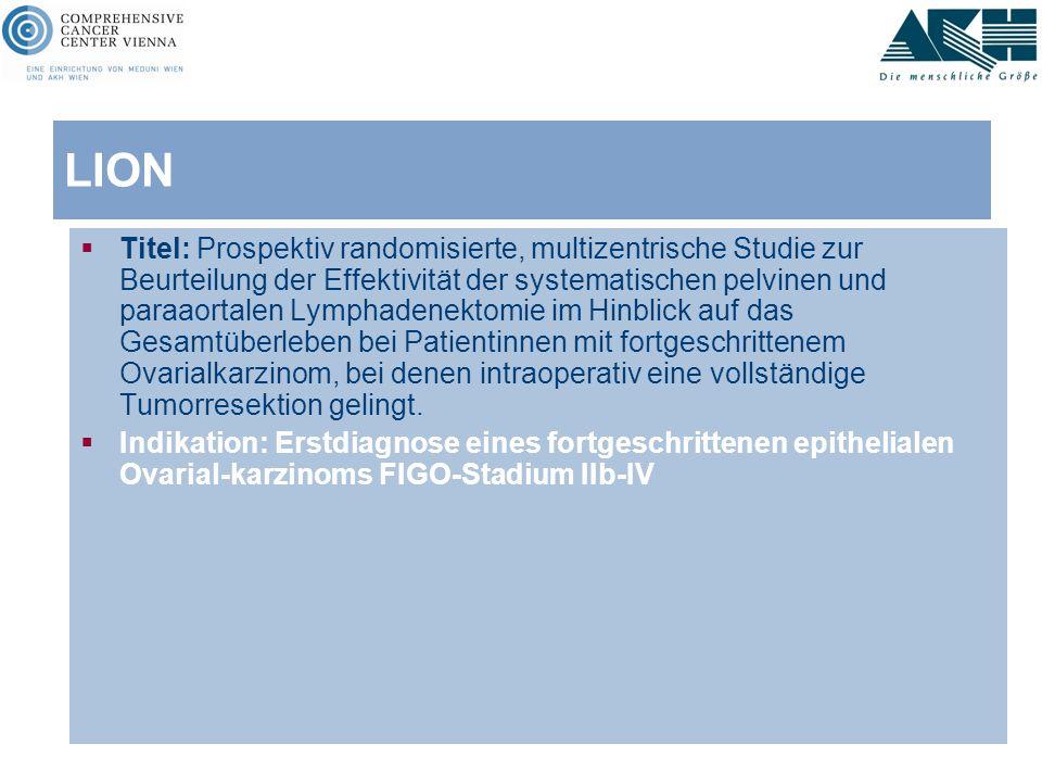 LION  Titel: Prospektiv randomisierte, multizentrische Studie zur Beurteilung der Effektivität der systematischen pelvinen und paraaortalen Lymphaden