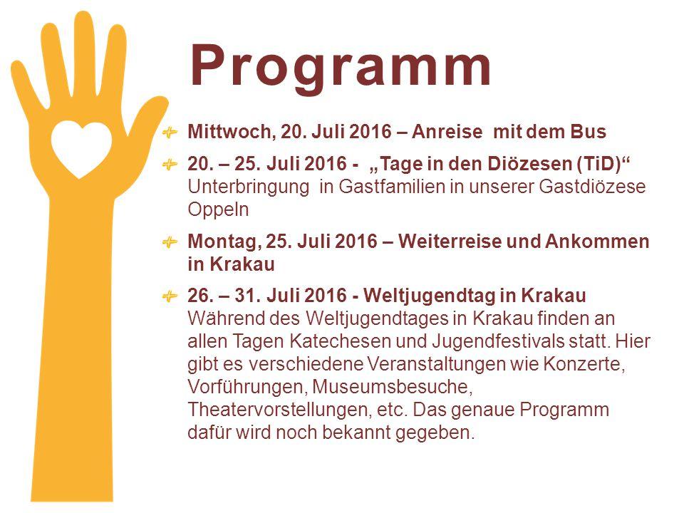 """Programm Mittwoch, 20. Juli 2016 – Anreise mit dem Bus 20. – 25. Juli 2016 - """"Tage in den Diözesen (TiD)"""" Unterbringung in Gastfamilien in unserer Gas"""
