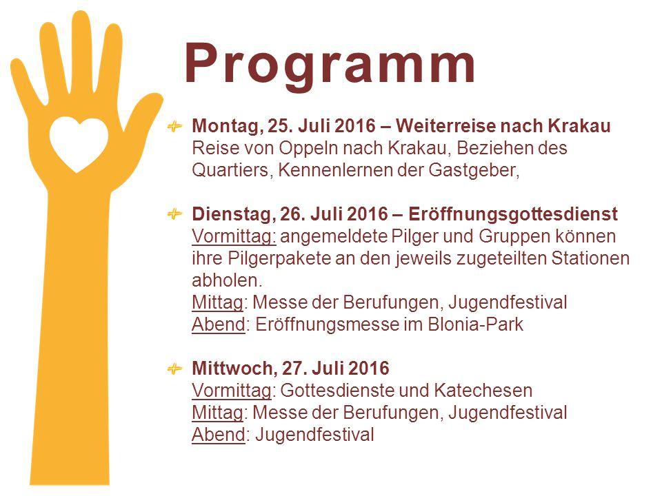 Programm Montag, 25. Juli 2016 – Weiterreise nach Krakau Reise von Oppeln nach Krakau, Beziehen des Quartiers, Kennenlernen der Gastgeber, Dienstag, 2