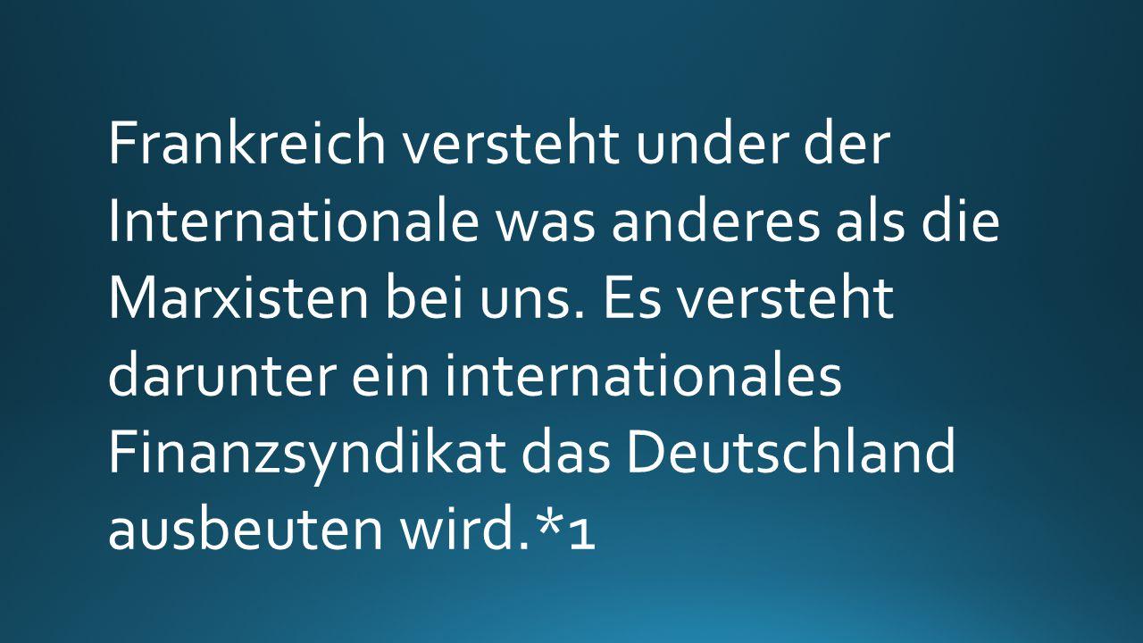 Die Revolution hat Deutschland staatlich und im Hinblick auf seine nationale Ehre vernichtet.*1