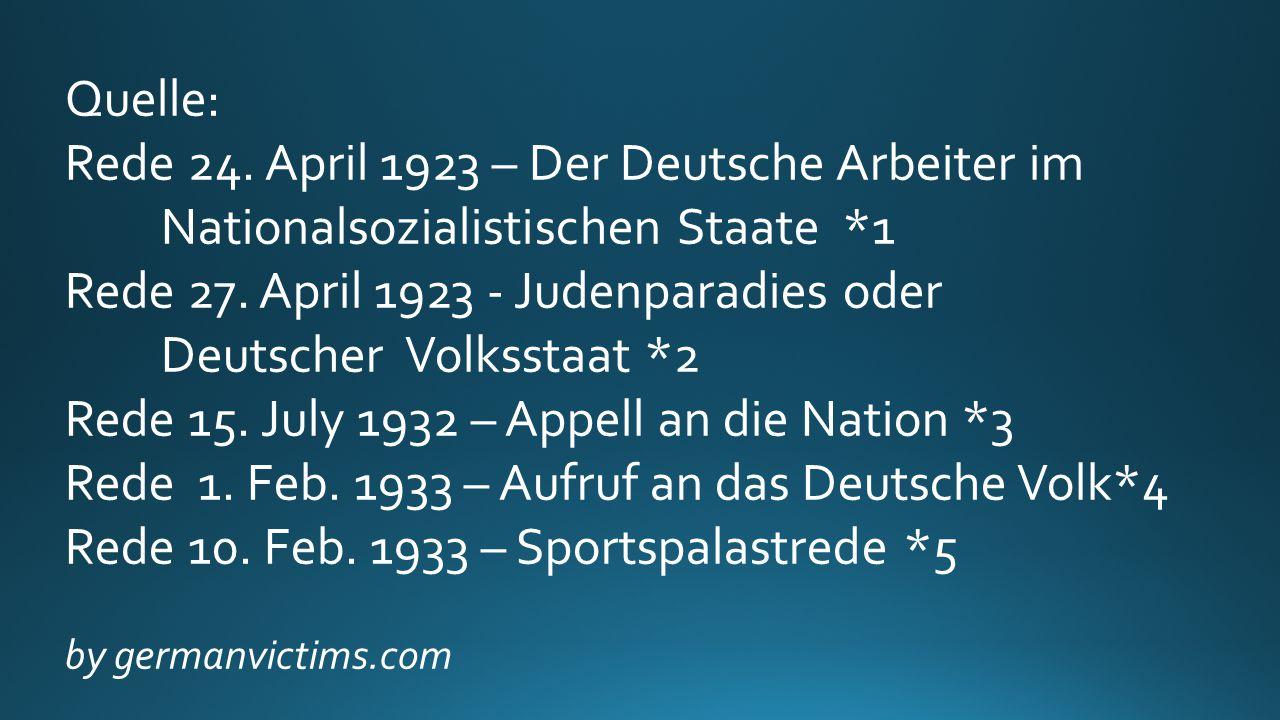 Quelle: Rede 24. April 1923 – Der Deutsche Arbeiter im Nationalsozialistischen Staate *1 Rede 27.