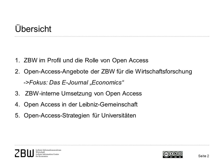 """Übersicht 1.ZBW im Profil und die Rolle von Open Access 2.Open-Access-Angebote der ZBW für die Wirtschaftsforschung ->Fokus: Das E-Journal """"Economics 3."""